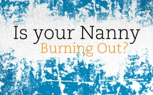 Is your Nanny Burning out?